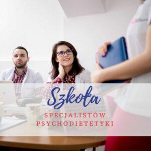 Szkoła Specjalistów Psychodietetyki